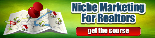 Niche Marketing For Real Estate Agents - Real Estate Marketing Course