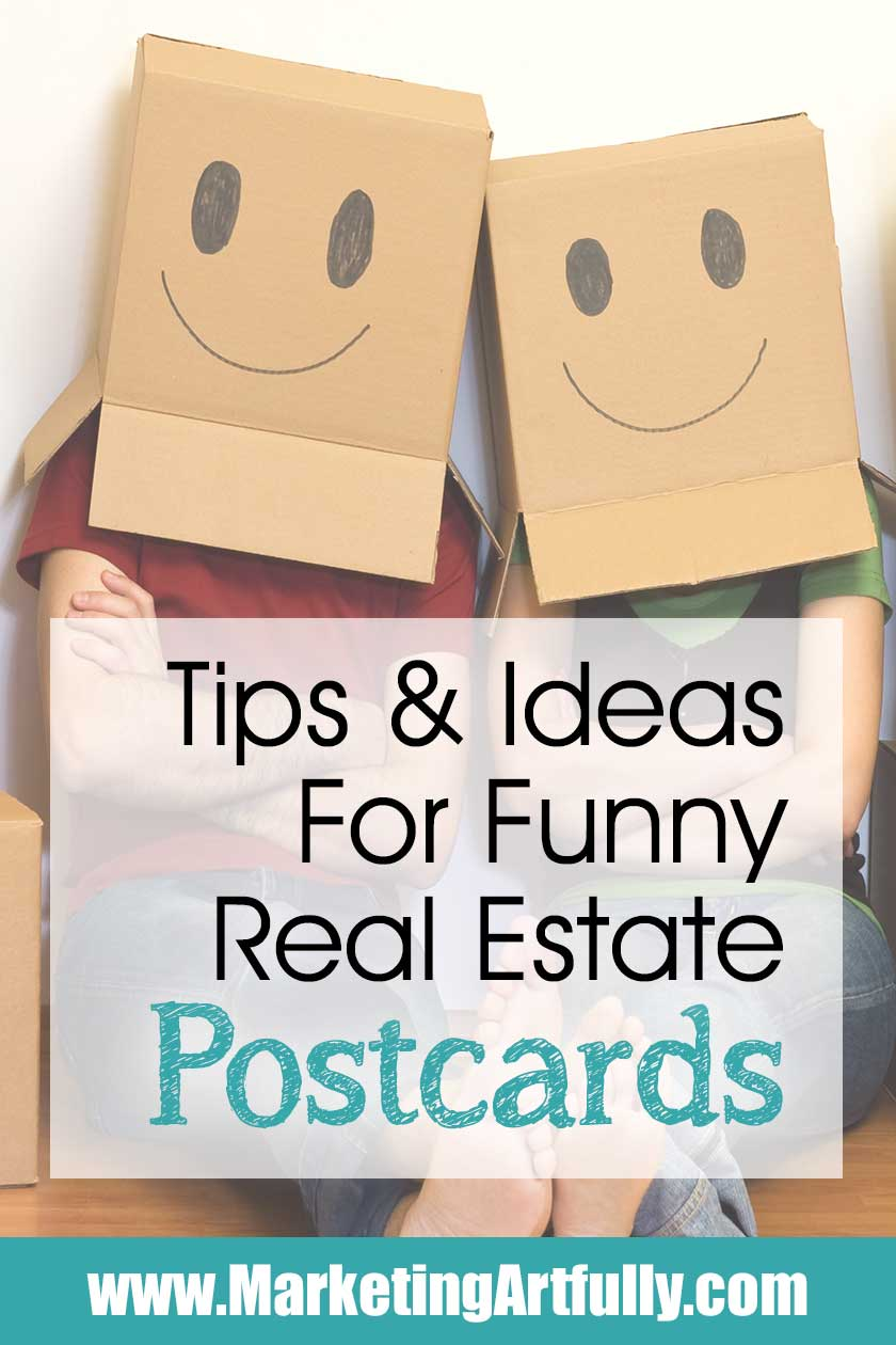 Tips and Ideas For Funny Real Estate Postcards....Add a wee bit of fun to your realtor marketing efforts with these fun advertising ideas! Great for buyer and seller prospect and direct mail sales.