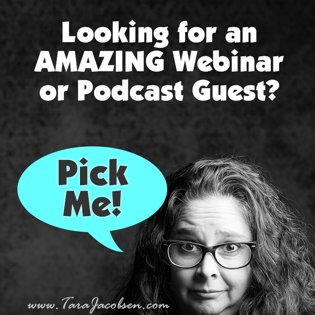 Amazing Webinar or Podcast Guest - Tara Jacobsen