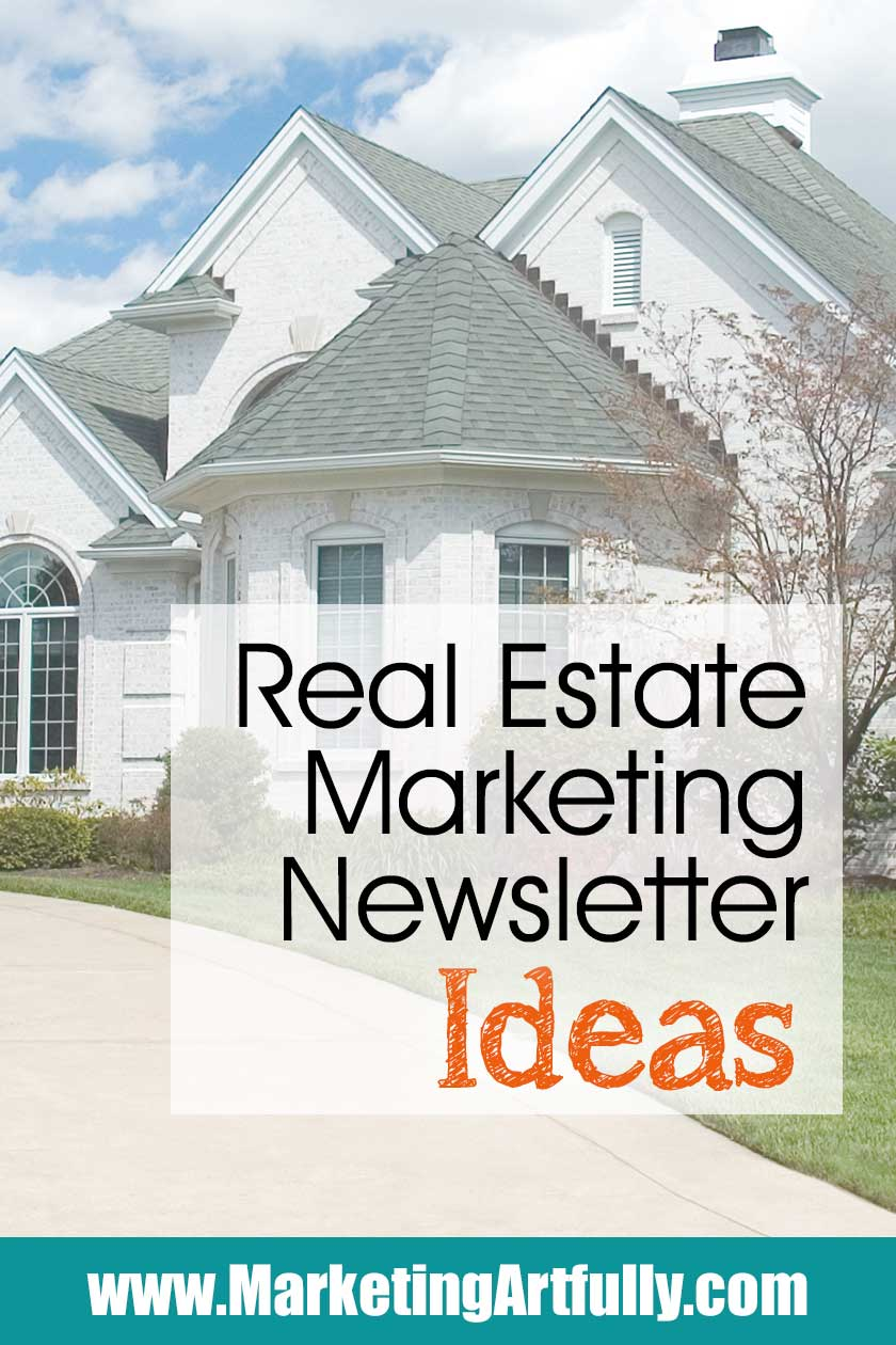 Real Estate Marketing - Real Estate Newsletter Ideas.... Tips and ideas for your real estate newsletters! Whether you are printed newsletters or email newsletters, being interesting to your readers is the most important thing. Take your real estate marketing to a whole new level.