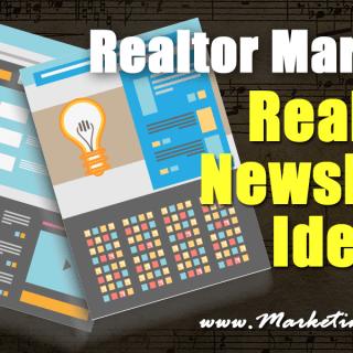 Realtor Marketing - Real Estate Newsletter Ideas