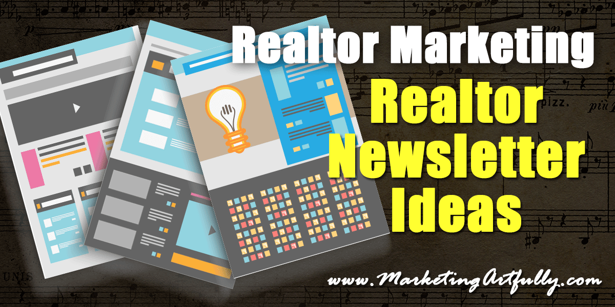 Realtor Marketing - Real Estate Newsletter Ideas
