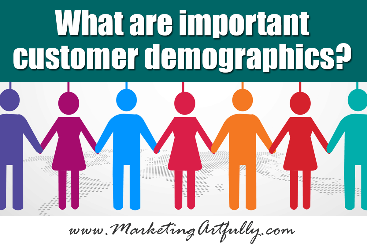 What are important customer demographics