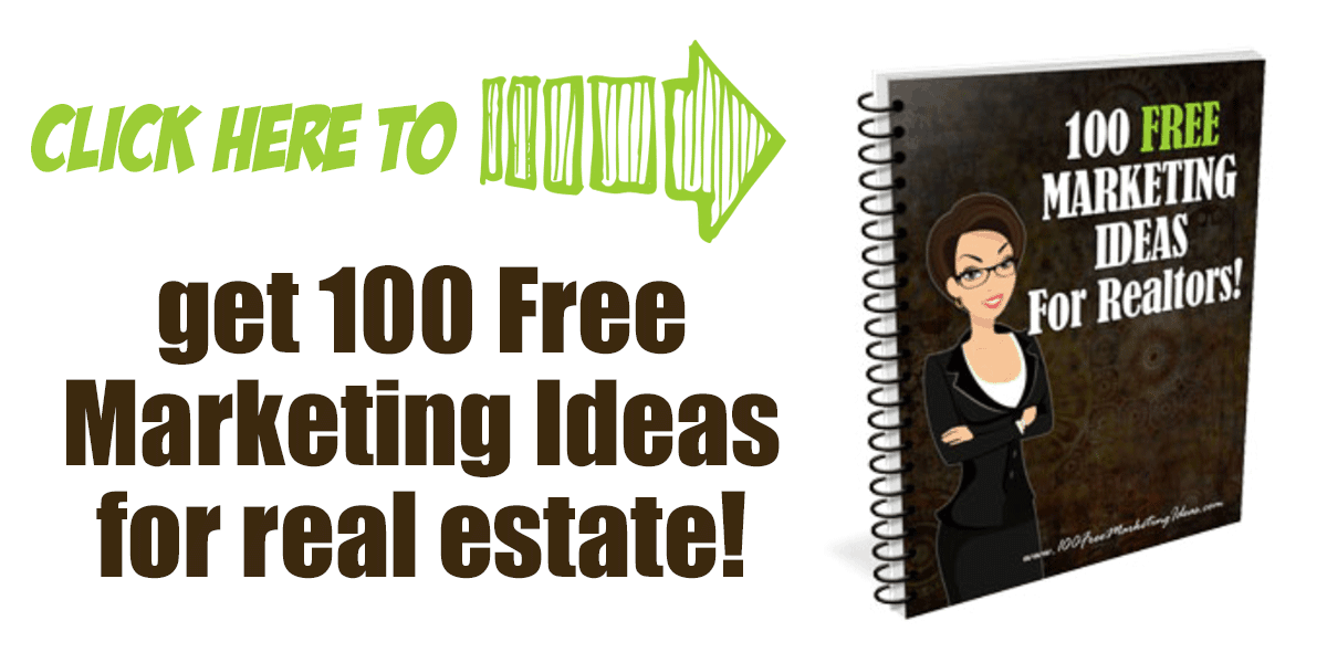 click here to get 100 free marketing ideas for real estate agents