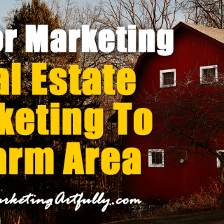 Real Estate Marketing To A Farm - Realtor Marketing