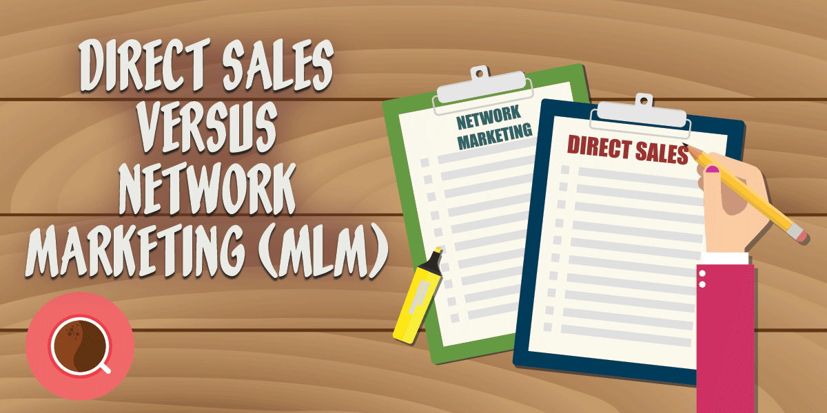 Direct Sales Versus Network Marketing