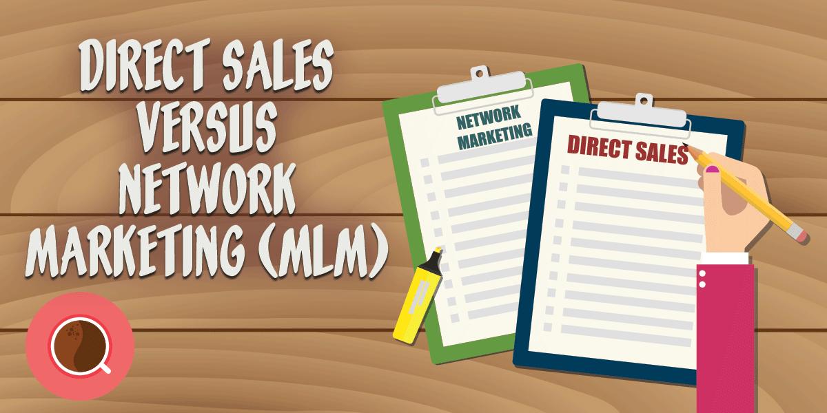 Direct Sales Versus Network Marketing