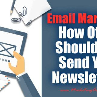 Email Marketing – How Often Should You Send Your Newsletter?