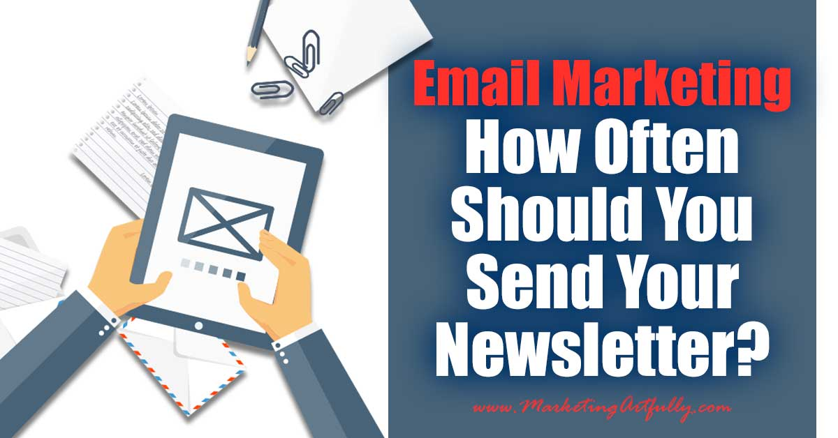 "Email Marketing - How Often Should You Send Your Newsletter? Email marketing is much less effective then it once was. I hate to say that, but it is true! Think about your inbox...when email first came out you got that message that ""you've got mail"" and bam, you were ready to open it right away."