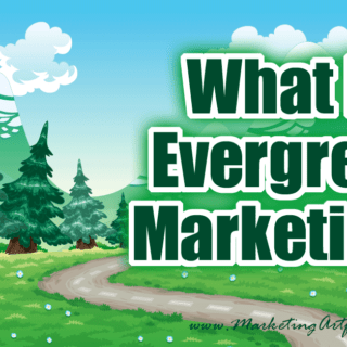 What Is Evergreen Marketing?