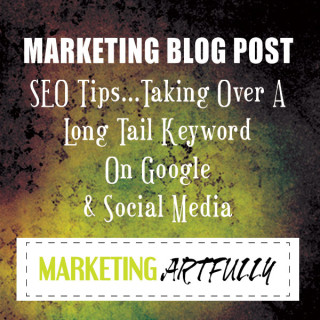 SEO Tips…Taking Over A Long Tail Keyword On Google And Social Media