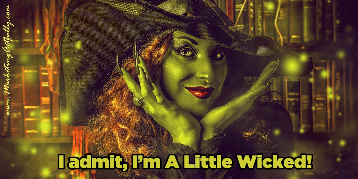 I admit, I am a little wicked!