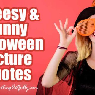 Cheesy and Funny Halloween Picture Quotes To Post On Social Media or Email