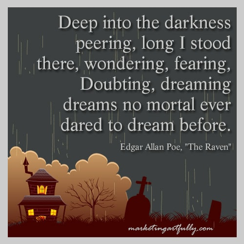 Deep into the darkness peering - Poe