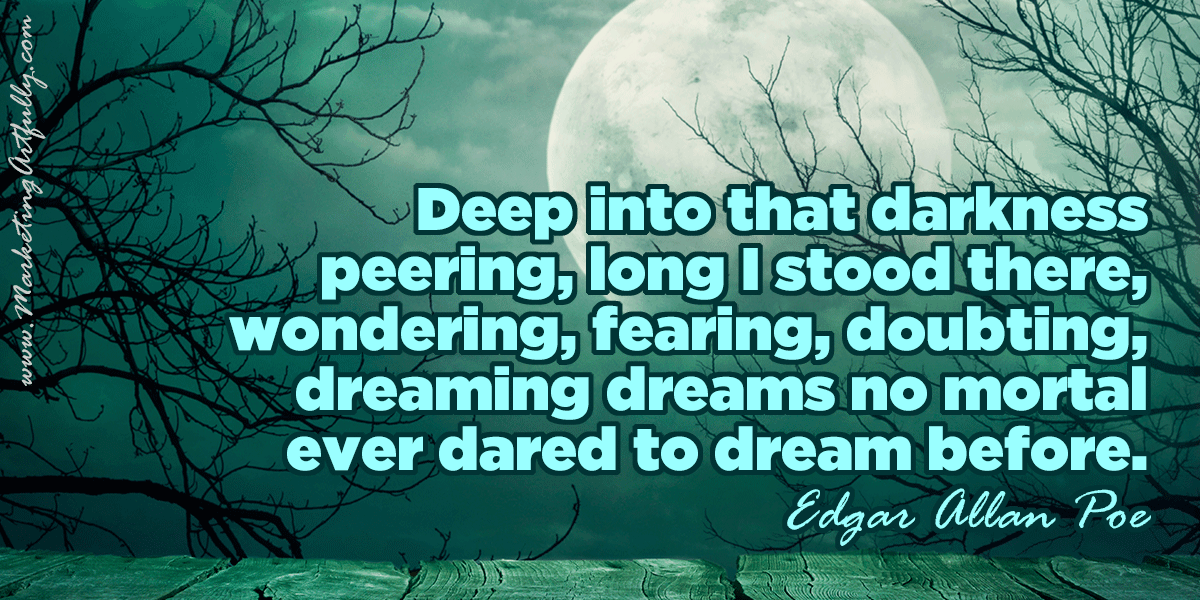 Deep Into The Darkness Peering...Edgar Allen Poe