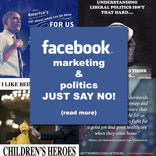 Facebook marketing and politics - Do No Do It