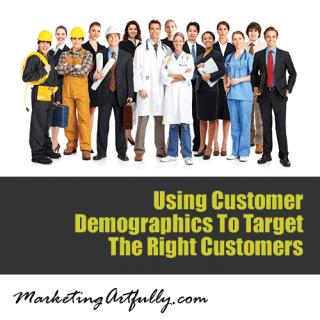 Using Customer Demographics To Target The Right Customers