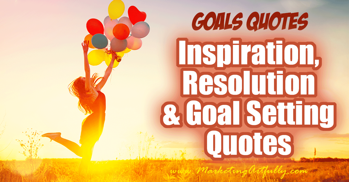 Inspirational, Resolution and Goal Setting Quotes... Looking for great inspirations, resolution and goal setting quotes? Good for New Years, team building or making your New Year's resolutions stick!