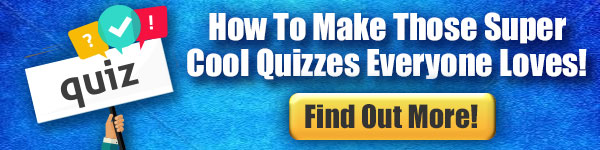How To Make Those Super Cool Quizzes Everyone Loves