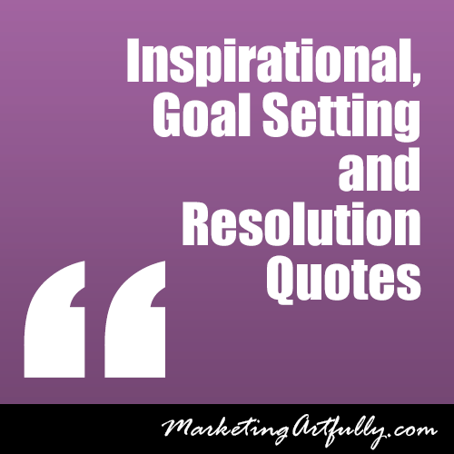 Inspirational, resolution and goal setting quotes