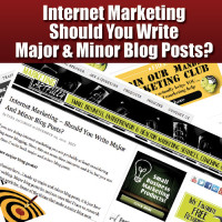 Internet Marketing – Should You Write Major And Minor Blog Posts?