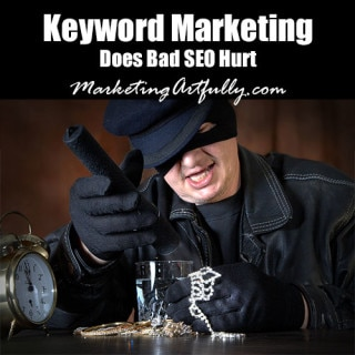 Keyword Marketing - Does Bad SEO Hurt