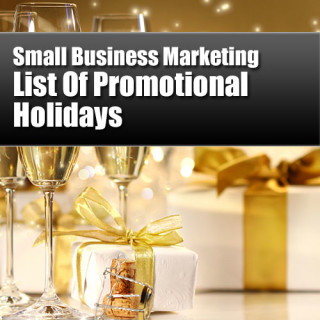 Small Business Marketing - List of Promotional Holidays