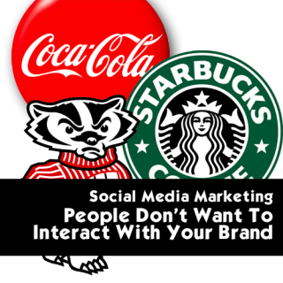 Social Media Marketing – People Don't Want To Interact With Your Brand