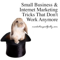 Small Business and Internet Marketing Tricks That Don't Work