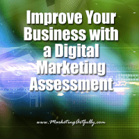 Improve Your Business With A Digital Marketing Assessment