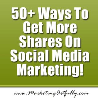 Social Media Marketing – 50 Ways To Get More Shares On Social Media