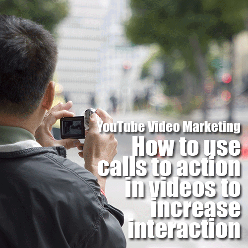 YouTube Video Marketing – How to use calls to action in videos