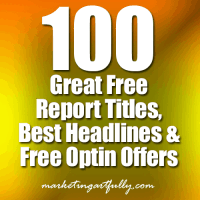 100 Great Free Report Titles, Best Headlines and Free Optin Offers | Lead Generation