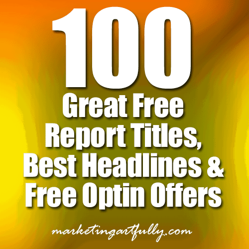 100 Great Free Report Titles, Best Headlines & Free Optin Offers