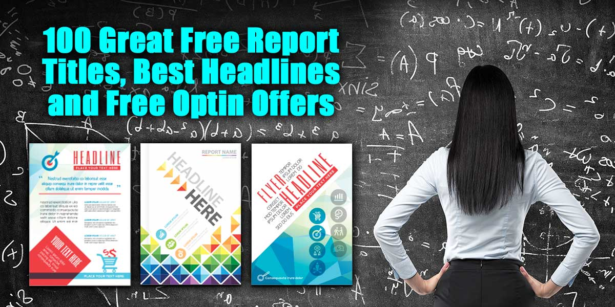 100 Great Free Report Titles Best Headlines And Free Optin Offers