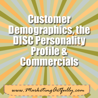 Customer Demographics, the DISC Personality Profile and Commercials