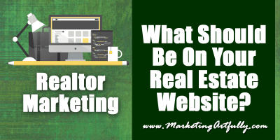 Realtor Marketing – What Should Be On Your Real Estate Website