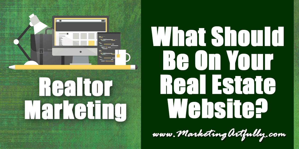 Real Estate Marketing – What Should Be On Your Real Estate Website