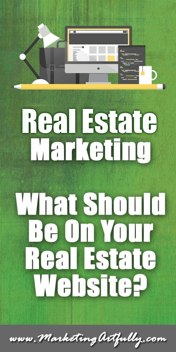 Real Estate Marketing - What Should Be On Your Real Estate Website?