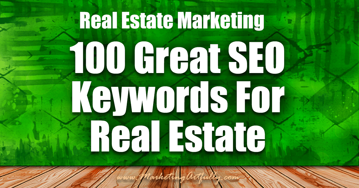 Real Estate Marketing   100 Great SEO Keywords For Real Estate Agents