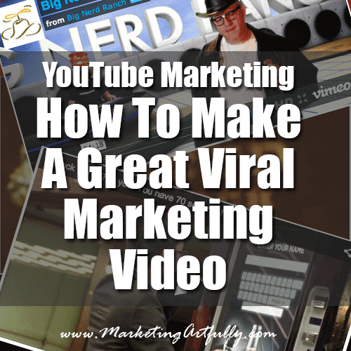 YouTube Marketing - How To Make A Great Viral Marketing Video