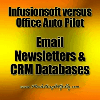 Infusionsoft versus Office Autopilot (Ontraport) – Email Newsletters and CRM Databases