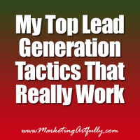 My top lead generation tactics that work