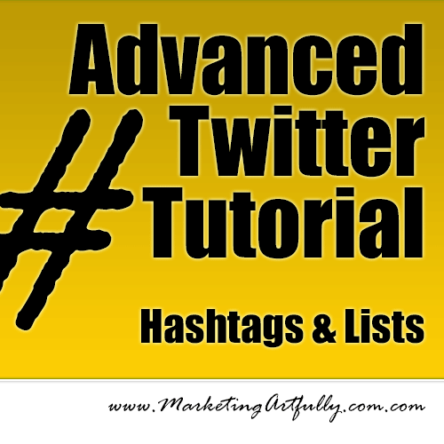 Advanced Twitter Tutorial - Hashtags and Lists