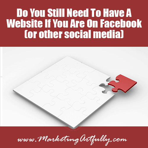 Do You Still Need To Have A Website If You Are On Facebook (or other social media)