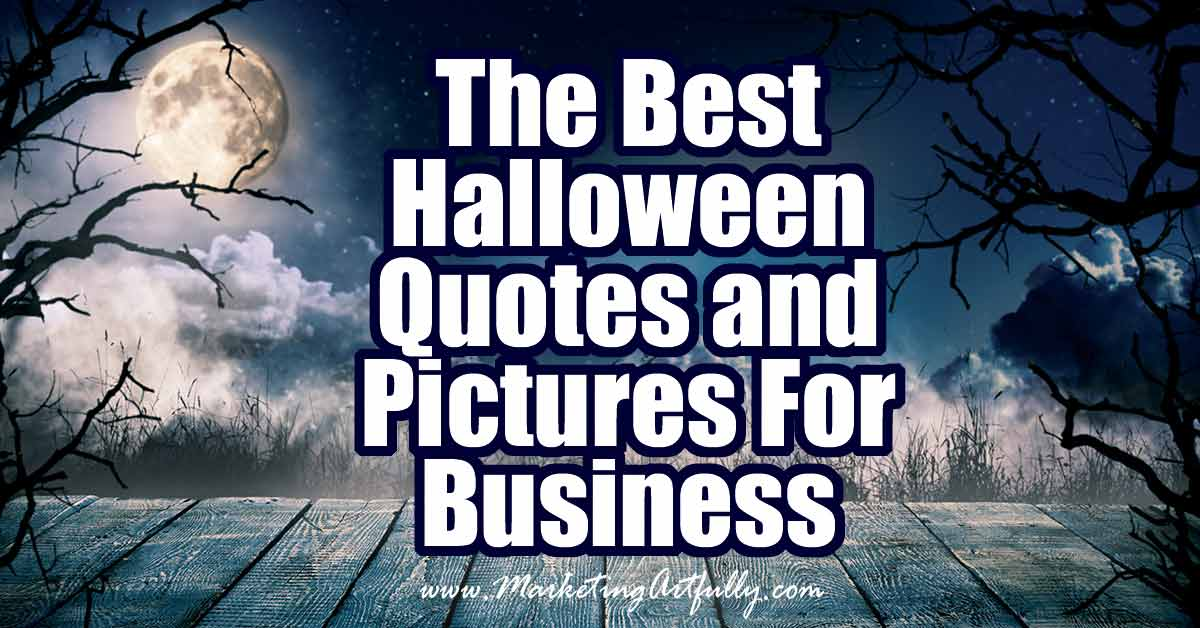 Best Halloween Quotes and Pictures For Business ... Awesome resources for small business owners to use for Halloween marketing.