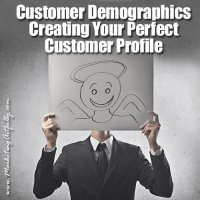 Customer Demographics - Creating Your Perfect Customer Profile