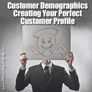 Customer Demographics – Creating Your Perfect Customer Profile