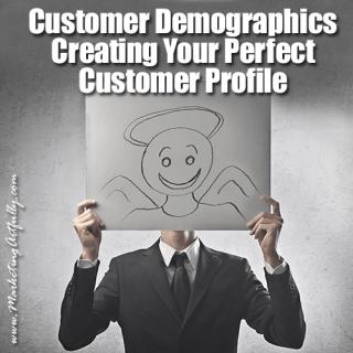Customer Demographics - Creating Your Perfect Customer Profile