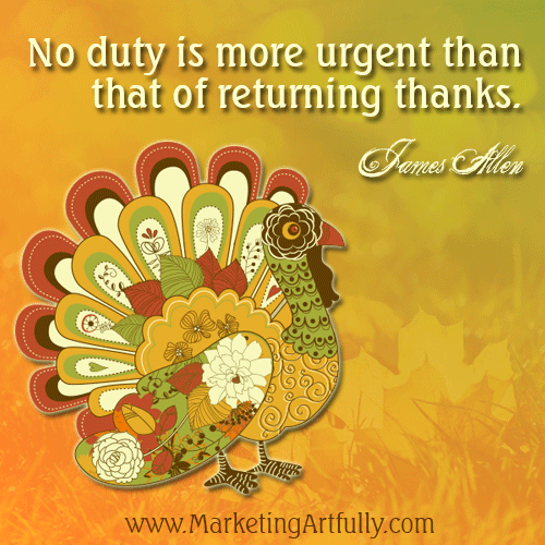 No duty is more urgent than that of returning thanks. James Allen